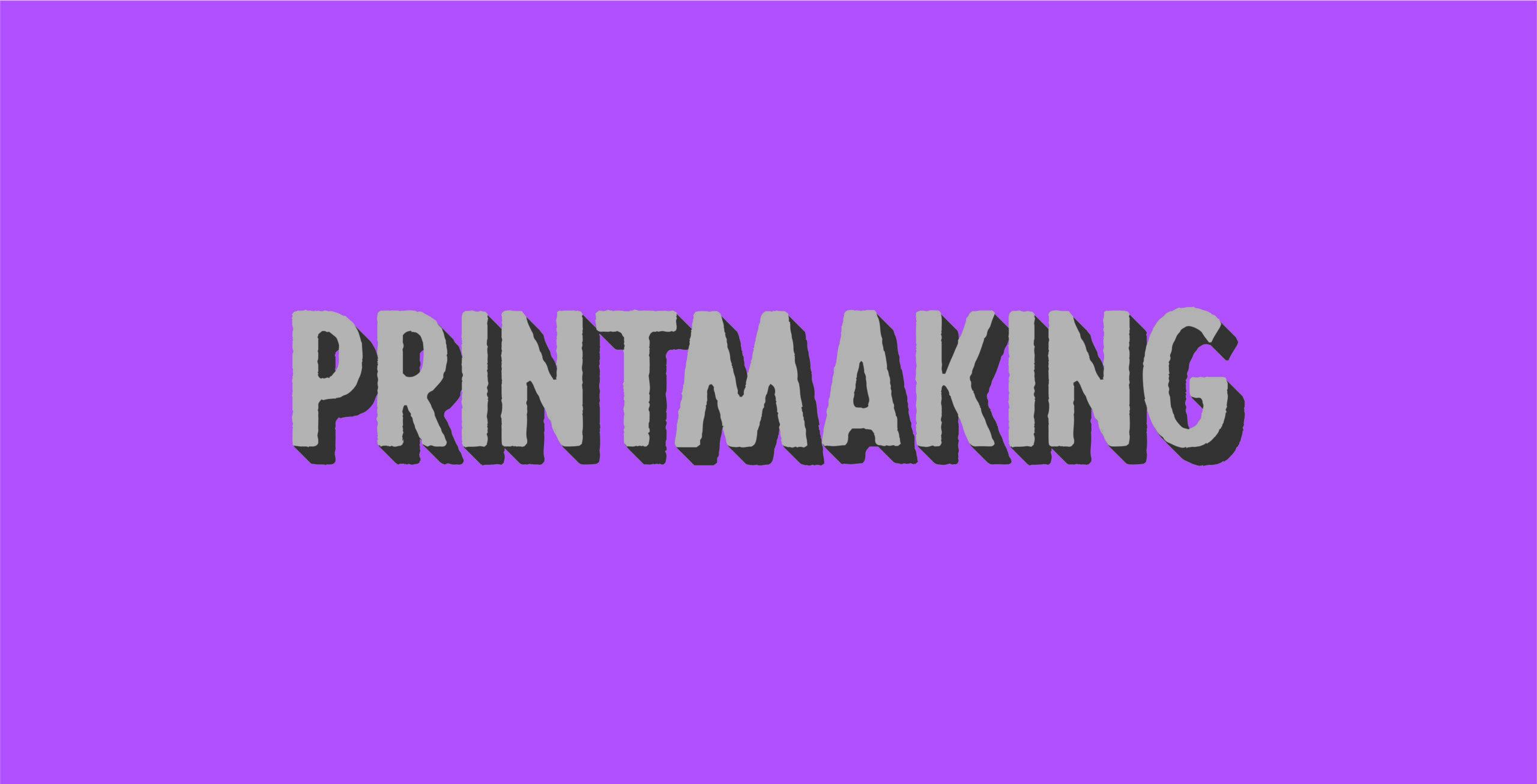 Learning Printmaking